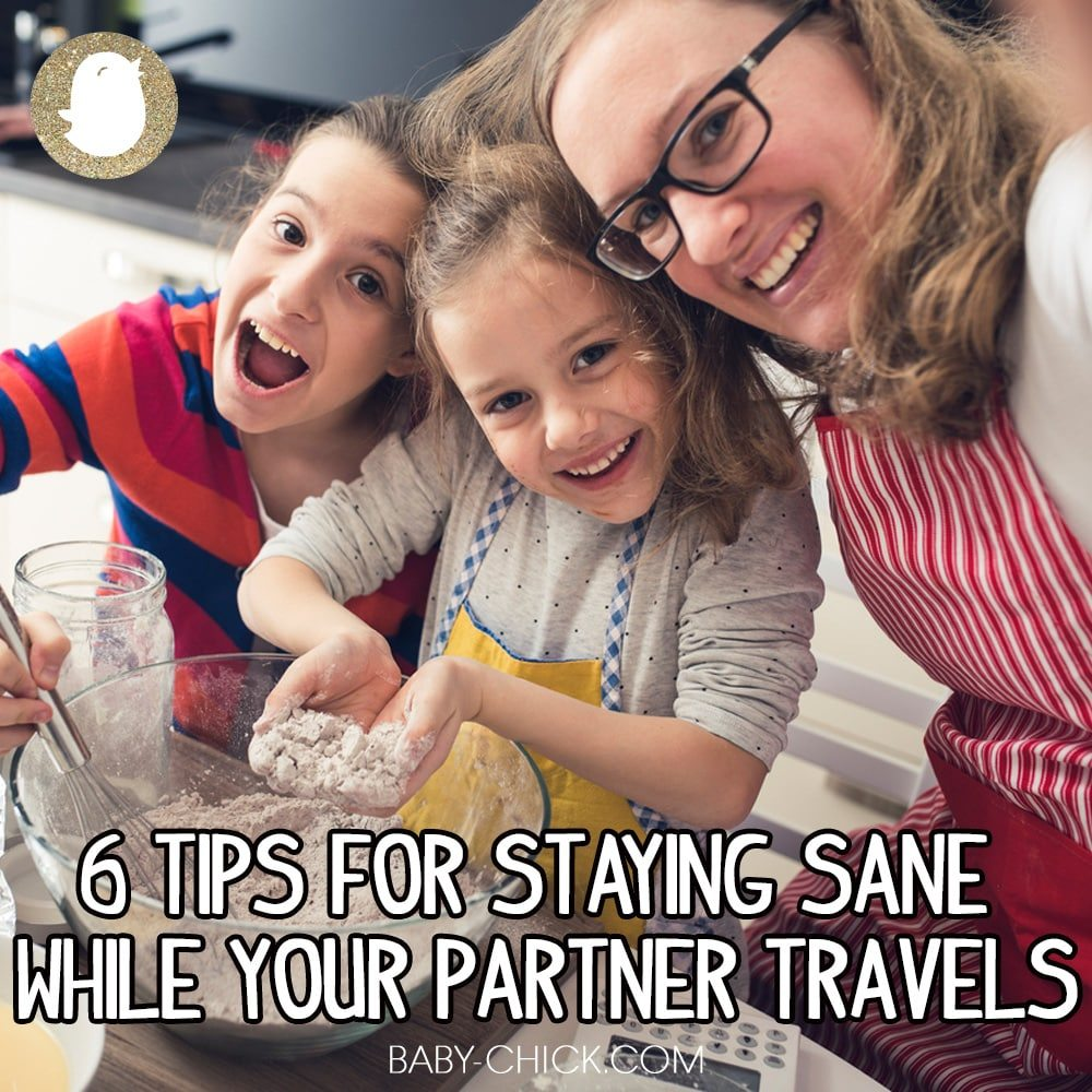 6 tips for staying sane while your partner travels.
