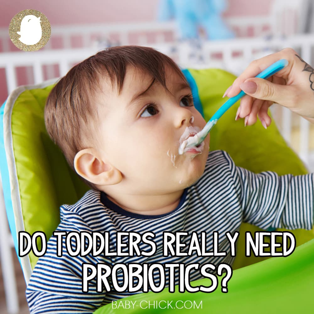 Do toddlers really need probiotics?